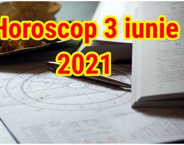 Horoscop 3 iunie 2021. Azi e ziua norocoasă pentru trei zodii! Succes pe toate planurile