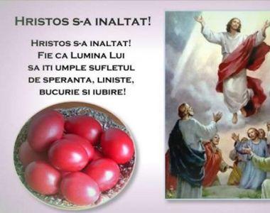 Hristos s-a Înălţat / Adevărat s-a Înălţat. Mesaje, urări şi felicitări de Înălţarea...