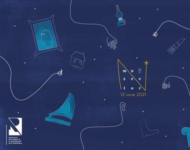 Noaptea Muzeelor 2021 data.  Programul muzeelor participante și cum se va desfășura...