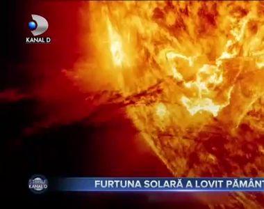 FURTUNA SOLARĂ A LOVIT PĂMÂNTUL