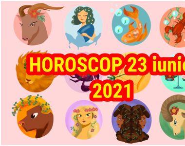 Horoscop 23 iunie 2021: Zi norocoasă pentru mai multe zodii, succes în plan profesional