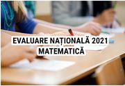 Evaluare Națională 2021 Matematică Edu.ro. Astăzi, elevii trebuie să rezolve subiectele la cea de-a doua probă