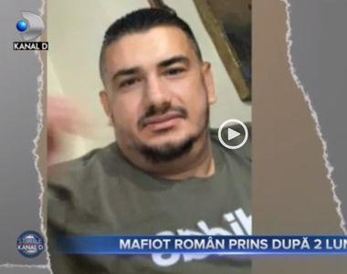 VIDEO | Mafiot român, prins după două luni