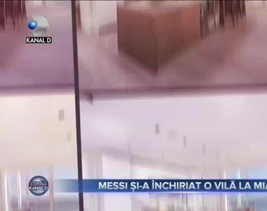 Messi si-a inchiriat o vila la Miami