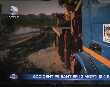 Accident pe santier. 2 morti si 4 raniti