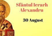 Calendar ortodox azi, 30 august 2021: Sărbătoare mare. Ce nu ai voie să faci de Sf. Alexandru?