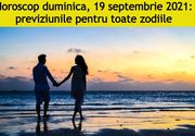 Horoscop 19 septembrie. Atenție la modul în care vă cheltuiți banii. Puteți rămâne fără economii
