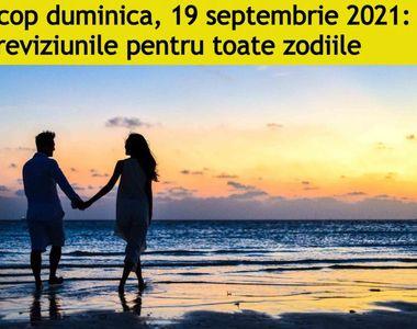 Horoscop 19 septembrie. Atenție la modul în care vă cheltuiți banii. Puteți rămâne fără...