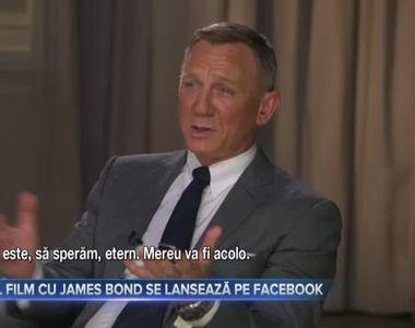 Ultimul film cu James Bond se lansează pe Facebook
