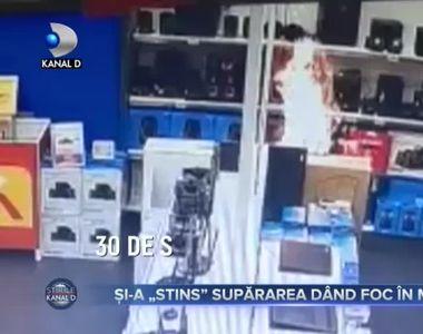 """Și-a """"stins"""" supărarea dând foc în magazin"""