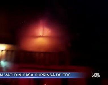 Salvați din casa cuprinsă de foc