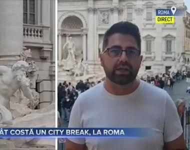 Cât costă un city break, la Roma