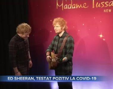 Ed Sheeran, testat pozitiv la COVID-19