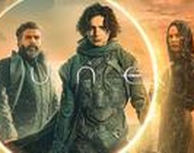 """Continuarea ,,Dune"""" a fost confirmată oficial și a fost stabilită data când va ajunge..."""