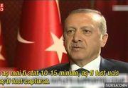 """Presedintele turc a oferit primul interviu dupa lovitura de stat esuata. Erdogan a povestit clipele de cosmar prin care a trecut: """"Daca as mai fi stat 10 minute, as fi fost ucis"""""""
