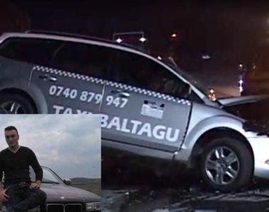 Sora unui taximetrist mort intr-un accident produs de un sofer beat, blestem greu la...