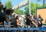 Scandal intre romii din Romania si politistii italieni! Cand au aflat ca vor fi evacuati de la Roma au inceput cearta