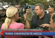 Teoria conspiratiei in Grecia. Cum s-a putut intampla o asemenea catastrofa