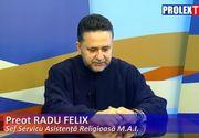 El este preotul care stie toate pacatele politstilor! Cine este si ce avere are parintele Felix Radu, seful serviciului religios din MAI