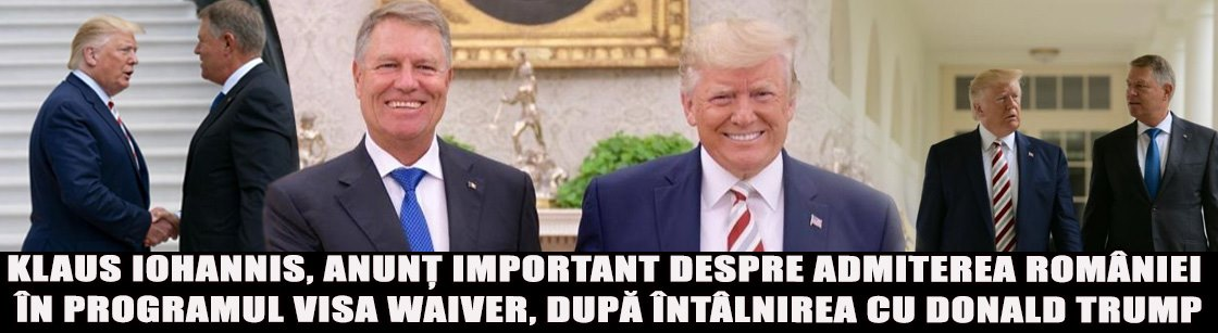 Klaus Iohannis, anunț important despre admiterea României în programul Visa Waiver, după întâlnirea cu Donald Trump