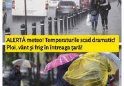 ALERTĂ meteo! Temperaturile scad dramatic! Ploi, vânt și frig în întreaga ţară!