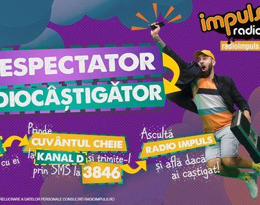 Fii telespectator radiocastigator!  Kanal D si Radio Impuls deschid sezonul premiilor...