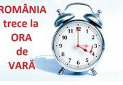 România trece la ora de vară 2020. Ceasurile trebuie date cu o oră înainte!