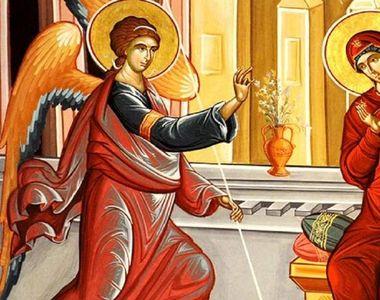 Buna Vestire 2020. Sărbătoare mare azi în calendarul ortodox