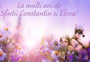 Mesaje Sf Constantin şi Elena 2020. La mulţi ani de Sf Constantin şi Elena 2020. Felicitări