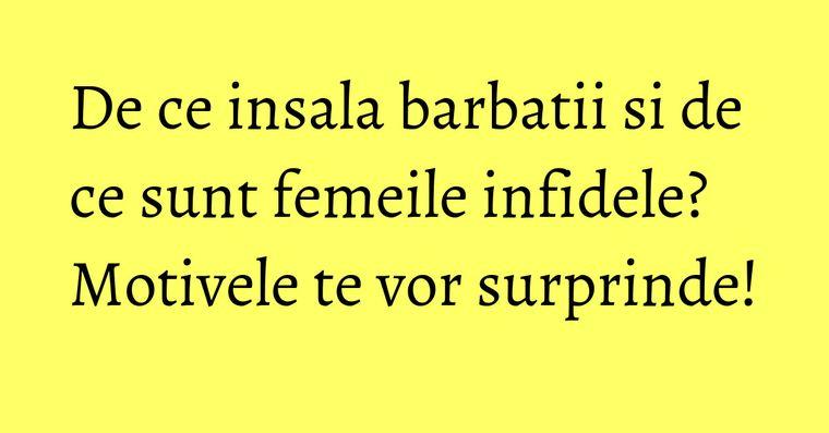 De ce insala barbatii si de ce sunt femeile infidele? Motivele te vor surprinde!