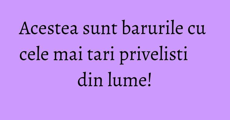 Acestea sunt barurile cu cele mai tari privelisti din lume!
