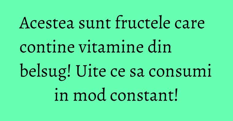 Acestea sunt fructele care contine vitamine din belsug! Uite ce sa consumi in mod constant!