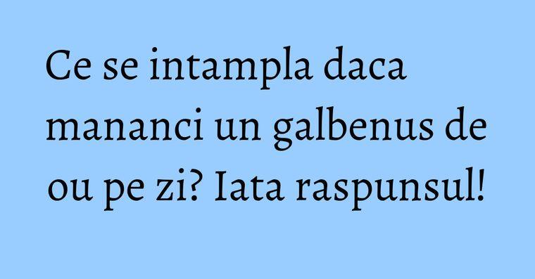 Ce se intampla daca mananci un galbenus de ou pe zi? Iata raspunsul!