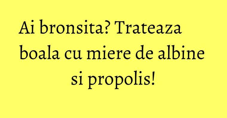 Ai bronsita? Trateaza boala cu miere de albine si propolis!