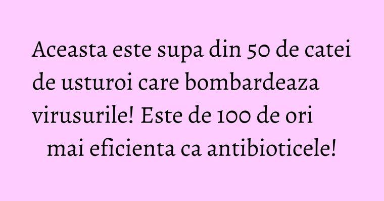 Aceasta este supa din 50 de catei de usturoi care bombardeaza virusurile! Este de 100 de ori mai eficienta ca antibioticele!