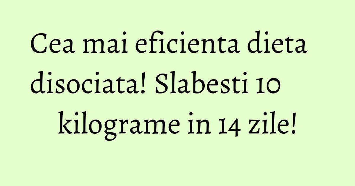 Dieta disociata 10 kg in 2 saptamani