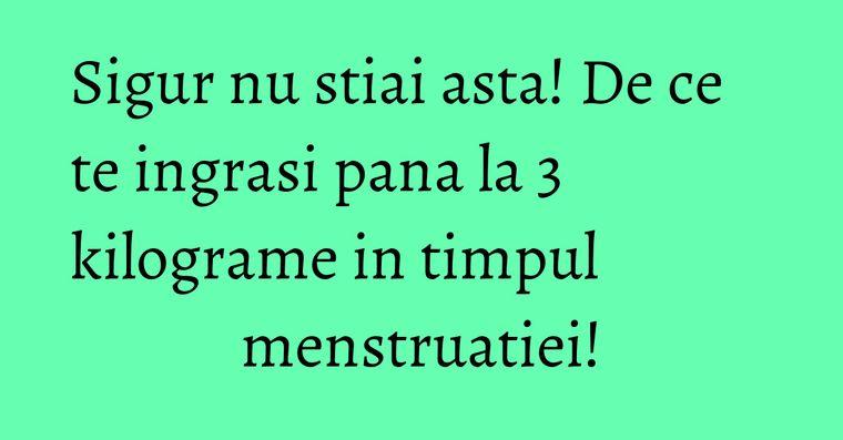 de ce nu slabim in timpul menstruatiei)