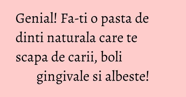 Genial! Fa-ti o pasta de dinti naturala care te scapa de carii, boli gingivale si albeste!