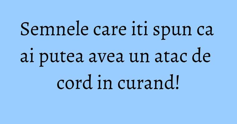 Semnele care iti spun ca ai putea avea un atac de cord in curand!