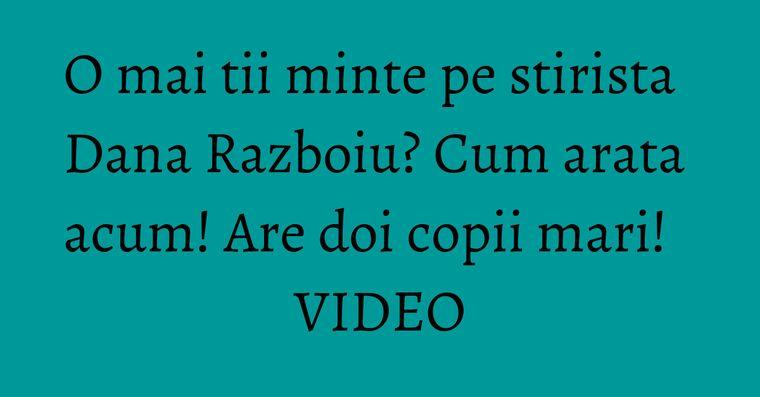 O mai tii minte pe stirista Dana Razboiu? Cum arata acum! Are doi copii mari! VIDEO