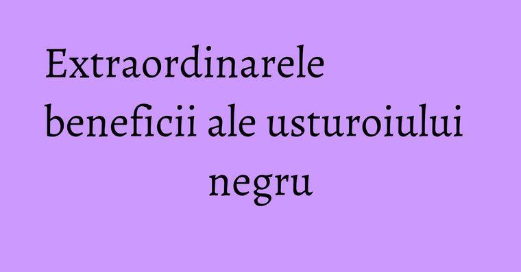 Extraordinarele beneficii ale usturoiului negru