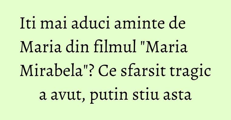 Iti mai aduci aminte de Maria din filmul