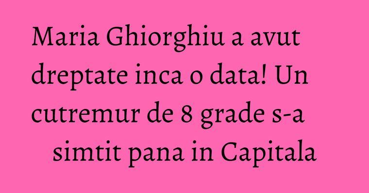 Maria Ghiorghiu a avut dreptate inca o data! Un cutremur de 8 grade s-a simtit pana in Capitala