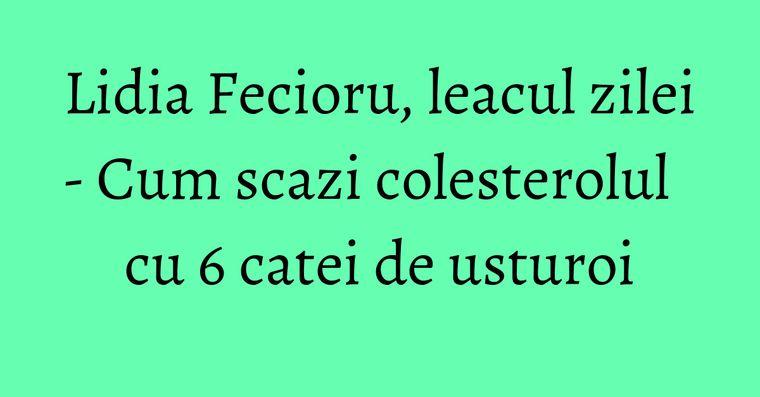 Lidia Fecioru, leacul zilei - Cum scazi colesterolul cu 6 catei de usturoi
