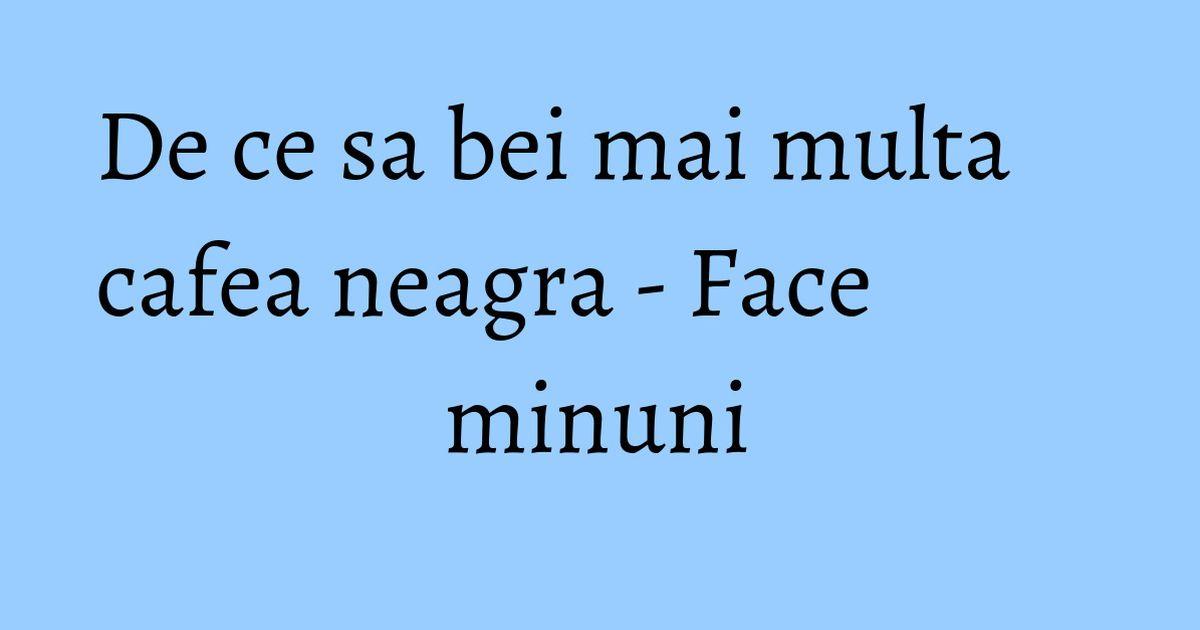 beneficiază de cafea neagră pentru pierderea de grăsimi
