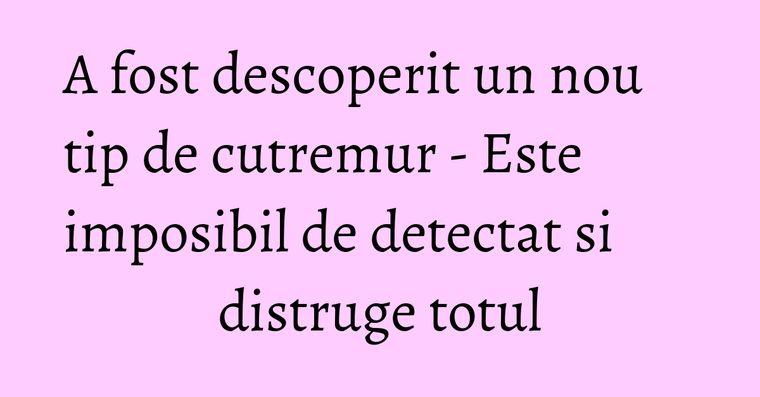 A fost descoperit un nou tip de cutremur - Este imposibil de detectat si distruge totul