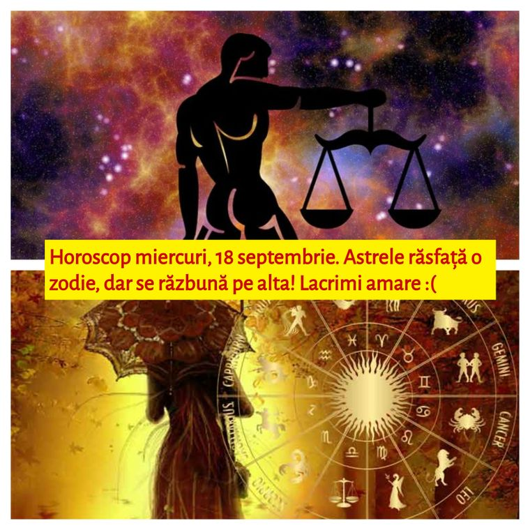 Horoscop miercuri, 18 septembrie. O zi absolut fabuloasă! Astrele răsfață o zodie, dar se răzbună pe alta
