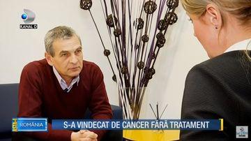 Editia din 27 ianuarie - S-a vindecat de cancer fara tratament!