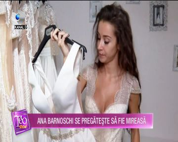 Ana Barnoschi se pregateste sa devina mireasa! Si-a gasit deja rochia